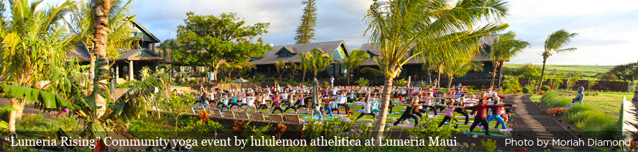 """Lumeria Rising"" Community yoga event by lululemon athelitica at Lumeria Maui [ photo by Moriah Diamond ]"
